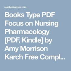 """Books Type PDF Focus on Nursing Pharmacology [PDF, Kindle] by Amy Morrison Karch Free Complete eBooks """"Click Visit button"""" to access full FREE ebook Pharmacology Nursing, Free Ebooks, Kindle, Amy, Button, Type, Buttons, Knot"""