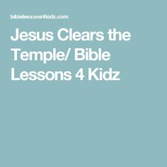 Jesus Clears the Temple/ Bible Lessons 4 Kidz Sunday School Curriculum, Sunday School Activities, Bible Lessons For Kids, Bible For Kids, Jesus Cleanses The Temple, Object Lessons, Lent, Ministry, School Ideas