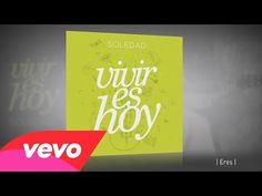 Soledad - Eres - YouTube