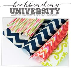Bookbinding University: Make Your Own Bookcloth