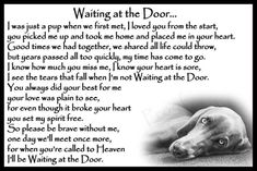 Waiting at the door Pet Loss Grief, Loss Of Dog, Dog Poems, Dog Quotes, Animal Poems, Horse Quotes, Animal Quotes, Qoutes, Bob Marley