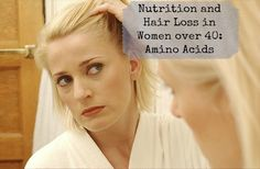 Hair Loss in Women Over 40 and Nutrition - what is the role of nutrition – and more specifically, amino acids – in preventing hair loss? #hairloss #women