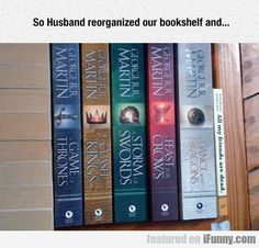 So Husband Reorganized Our Bookshelf And...