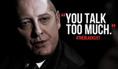 Blacklist Tv Show, The Blacklist Quotes, James Spader Blacklist, Tv Show Quotes, Movie Quotes, Life Quotes, Funny Quotes, Funny Memes, You Talk Too Much