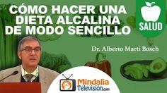 Cómo hacer una Dieta Alcalina de modo sencillo, por el Dr. Alberto Martí...