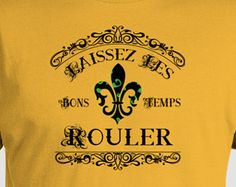 Fleur de lis T-shirt, Laissez les bons temps rouler, Let the Good Times Roll, Mardi Gras French New Orleans King Cake louisiana