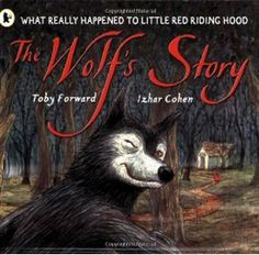The Wolf`s Story - Toby Forward, Izhar Cohen graphic / illustration / book cover / book design / wolf / red riding hood Reading Strategies, Reading Skills, Teaching Reading, Reading Comprehension, Teaching Ideas, Teaching Grammar, Guided Reading, Library Books, Children's Books
