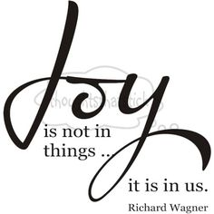 Happiness are joy.they are inside jobs.inner joy is long term.joy that is in us is a constant stream. Joy Quotes, Vinyl Quotes, Quotable Quotes, Great Quotes, Quotes To Live By, Positive Quotes, Inspirational Quotes, Happy Quotes, Wife Quotes