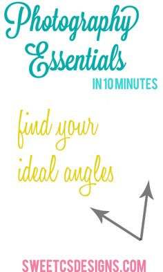 photo essentials in 10 minutes- find the right angles for your photos!
