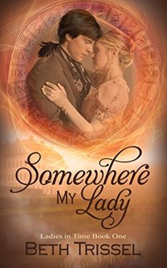 Title:Somewhere My Lady, Book 1 in the Lady of Time Series Amazon Author:Beth Trissel File Size: 2109 KB Print Length: 162 Pages Publisher:The Wild Rose Press, Inc Publication Date:July 12, 2…