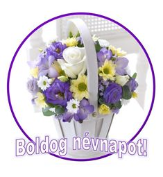 Névnap - jolka.qwqw.hu Happy Name Day, Blue Roses, Topiary, Cut Flowers, Flower Arrangements, Bouquet, Table Decorations, Birthday, Saint Name Day