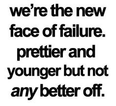 """""""We're the new face of failure, prettier and younger but not any better off."""" I'm Like A Lawyer With The Way I'm Always Trying To Get You Off Fall Out Boy"""