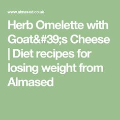 Perfect for breakfast: Omelette with herbs and goat cheese. Delicious and healthy diet recipes and diets for losing weight. Cheesy Mashed Potatoes, Healthy Diet Recipes, Breakfast Dishes, Omelette, Skewers, Goat Cheese, Losing Weight, Blueberry, Berries