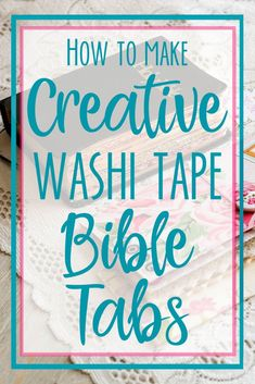 Decorate your Bible with These Creative Washi Tape Bible Divider Tabs and Make it Easy To Navigate Your Bible with Embracing the Lovely