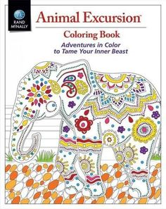 Animal Excursion Coloring Book: Adventures in Color to Tame Your Inner Beast