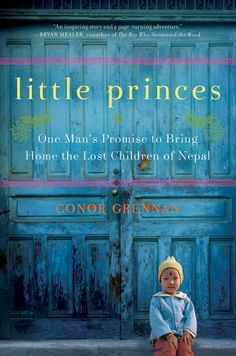 Little Princes - One Man's Promise to Bring Home the Lost Children of Nepal