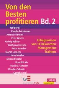 Hermann Scherer: Von den Besten profitieren II Erfolgswissen von 14 bekannten Management-Experten