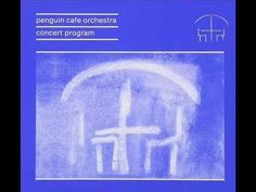 "• Penguin Cafe Orchestra ""Air à Danser"""