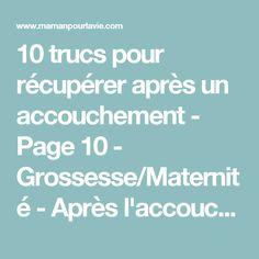 10 trucs pour récupérer après un accouchement - Page 10 - Grossesse/Maternité - Après l'accouchement - En forme - Mamanpourlavie.com
