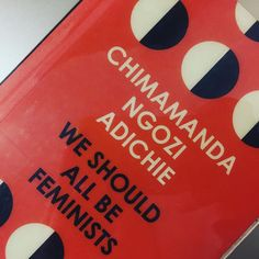 We Should All Be Feminists, Chimamanda Ngozi Adichie - Essential Reads Every Modern Feminist Needs On Her Bookshelf  - Photos