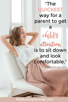 parenting quote, kids quote, quickest way for a parent to get a child's attention
