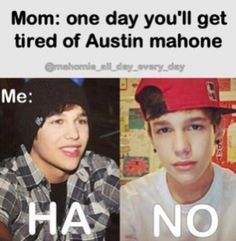 NEVER ever ever ever forever supporting austin carter mahone