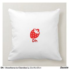 This is a white pillow with a red Strawberry on it with the text ᎠᏂ under it that is Cherokee for Strawberry. Red Tulips, Red Roses, Valentine Heart, Happy Valentines Day, White Pillows, Throw Pillows, Yellow Animals, White Elephant Gifts, Free Sewing