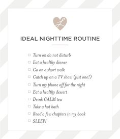 See my ideal nighttime routine - perfect for ending the day in a CALM and healthy way! Print your own checklist at laurenliveshealthy.com! http://www.laurenliveshealthy.com/ideal-nighttime-routine/