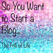 #bloggingtips  on starting a blog via @thefrilloflife #mondayformoms