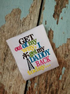 Get Out of My Way, I Get My Daddy Back Today - Oil Field Shirt on Etsy, $20.00