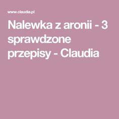Nalewka z aronii - 3 sprawdzone przepisy - Claudia