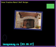 Stone Fireplace Mantel Shelf Designs 170412 - The Best Image Search