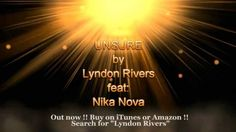 """UNSURE"" BY LYNDON RIVERS FEAT NIKA NOVA - PROMO VIDEO   OUT NOW !! TODAY !! OUT NOW !! THE EXCITING TRACK !! SPECIAL RELEASE !! ""UNSURE"" BY LYNDON RIVERS !! WHICH FEATURES THE SENSATIONAL ,AMAZING , STUNNING , NIKA NOVA !!!! TEEN STAR FROM MOSCOW !! https://itunes.apple.com/au/album/unsure-feat.-nika-nova-single/id948195228 http://www.amazon.com/s/ref=nb_sb_noss/190-8951640-8559243?url=search-alias%3Ddigital-music&field-keywords=Lyndon+Rivers"