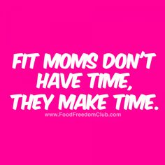 mothers do not have time, they make time. Fit mothers do not have time, they make time. Fit mothers do not have time, they make time. Yoga Fitness, Short Fitness, Fitness Workouts, Fitness Humour, Easy Fitness, Gym Humor, Fitness Tips, Inspirational Quotes For Moms, Motivational Quotes For Working Out