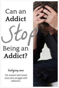 """Can an Addict Stop Being an Addict?"" 