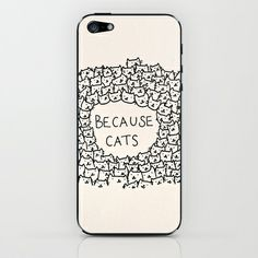 Because cats iPhone & iPod Skin by Kitten Rain - $15.00