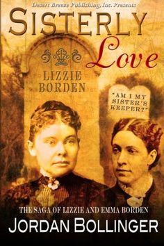 Sisterly Love: The Saga of Emma and Lizzie Borden by Jord... https://www.amazon.com/dp/1612527892/ref=cm_sw_r_pi_dp_x_YFWZyb6ANWMMZ