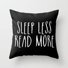 Sleep less, read more - inverted Throw Pillow