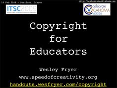 A presentation shared at ITSC 2009 in Portland, Oregon, on February 15, 2009 about copyright for educators.