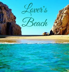 Lover's Beach in Cabo San Lucas: http://beachblissliving.com/lovers-beach-cabo-san-luca/