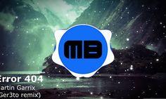Bounce   Martin Garrix & Jay Hardway – Error 404 (Ger3to remix)