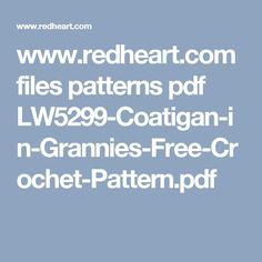 www.redheart.com files patterns pdf LW5299-Coatigan-in-Grannies-Free-Crochet-Pattern.pdf
