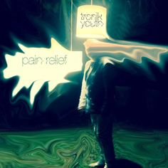Tronik Youth - Pain Relief EP