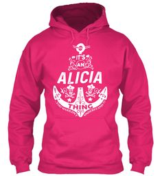 It's An Alicia Thing Name Shirt Heliconia Sweatshirt Front