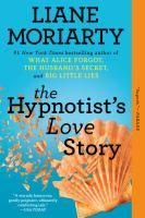The hypnotist's love story....Liane Moriarty's books are worth the read.