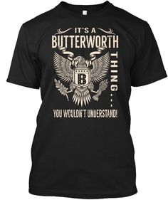 Discover Its A Butterworth Thing T-Shirt, a custom product made just for you by Teespring. Butterworth, Great T Shirts, Harrods, Must Haves, Fashion Outfits, Space, Tees, Mens Tops, Ebay