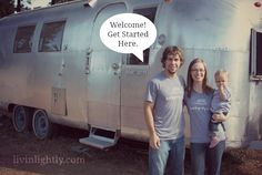 Great simple living story here... young family refurbishes a vintage Airstream, dumps debt, and downsizes extremely. On their blog you'll find many project photos, videos, and how they did it.