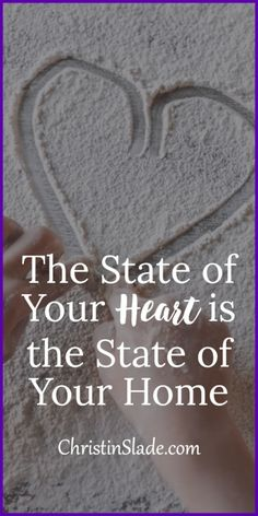 The State of Your Heart is the State of Your Home — Christin Slade Precious Children, My Children, Self Happiness Quotes, Mums The Word, Christian Parenting, Busy Life, Christen, Feeling Overwhelmed, Christian Inspiration