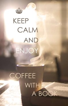 Keep calm and enjoy coffee with a book