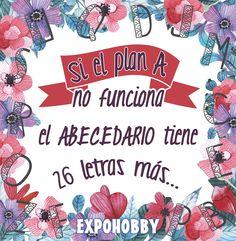 #BuenLunes #BuenaSemana #TuPlan #VosPodes #Abecedario #SeguiAdelante #SeFeliz #FrasesExpohobby